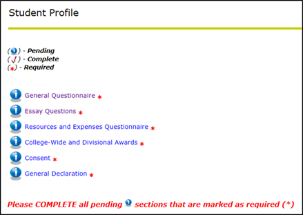 Title: Main Menu for the Student Profile - Description: A screenshot of the 'Student Profile' form, showing links to the six required sections: General Questionnaire, Essay Questions, Resources and Expenses Questionnaire, College-Wide and Divisional Awards, Consent, and General Declaration. Each section is marked as 'PENDING' and 'REQUIRED'.